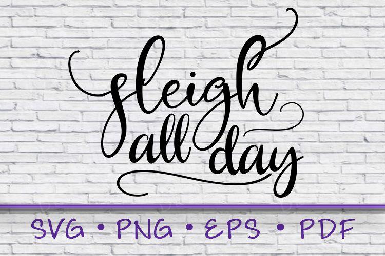 Sleigh All Day, Sleigh Svg, Sleigh All Day Svg, Svg example image 1