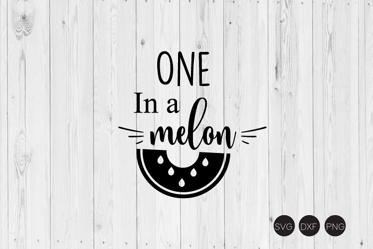 One In A Melon SVG example image 1