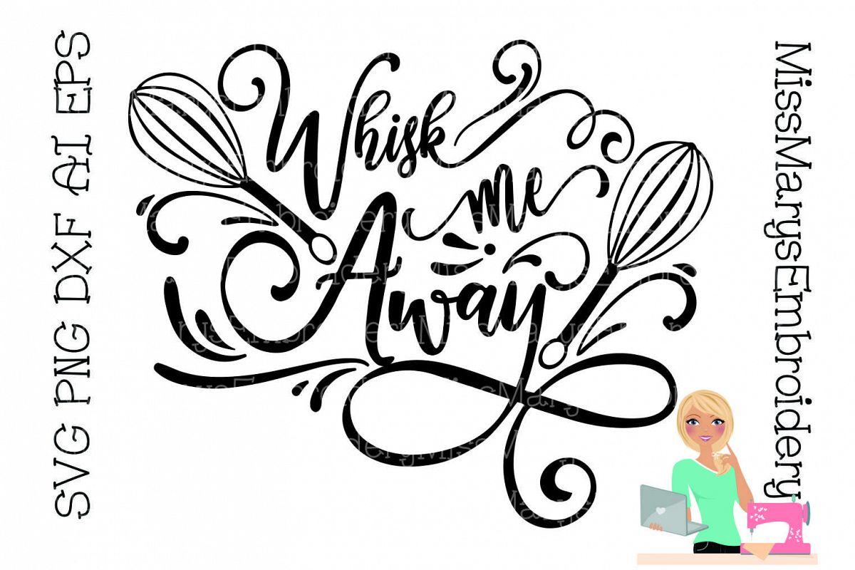 Whisk Me Away SVG Cutting File PNG DXF example image 1