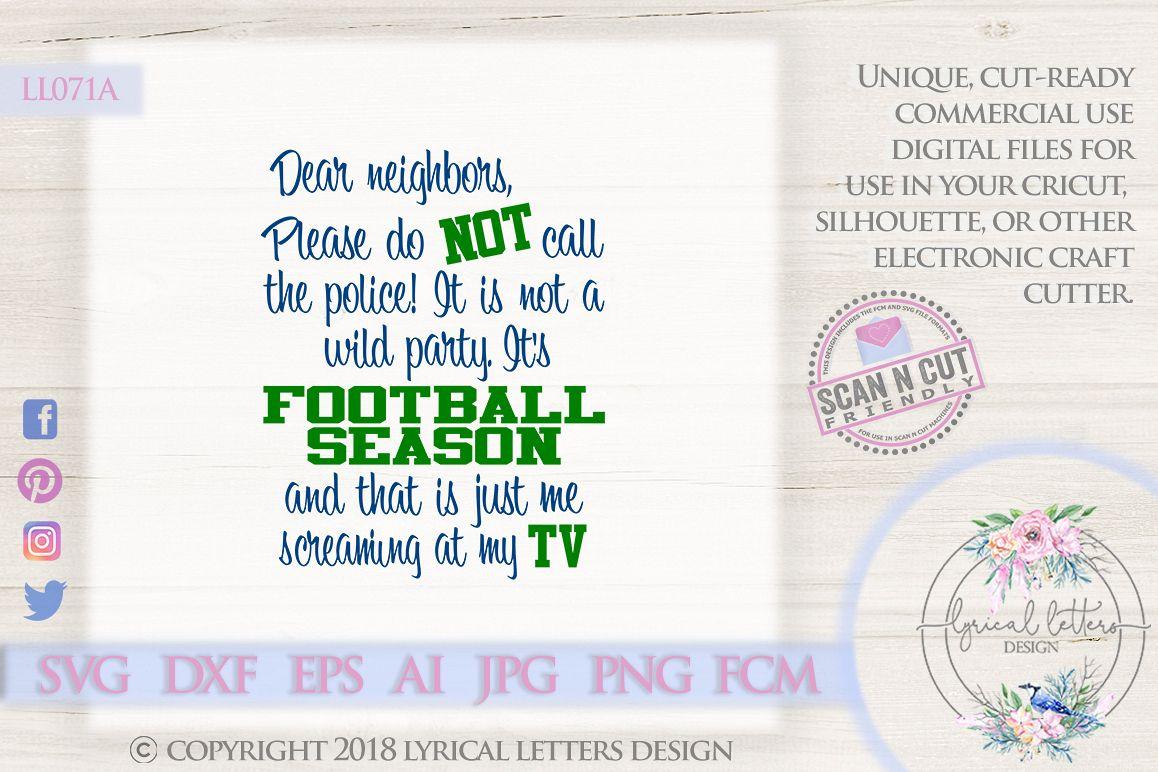 Dear Neighbors It's Football Season SVG DXF Cut File LL071A example image 1