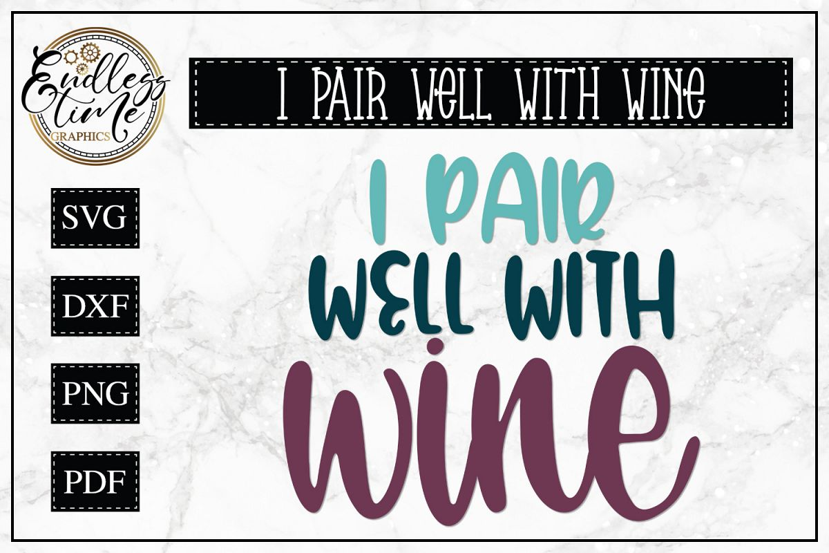 I Pair Well With Wine SVG - A Wine Quote SVG example image 1