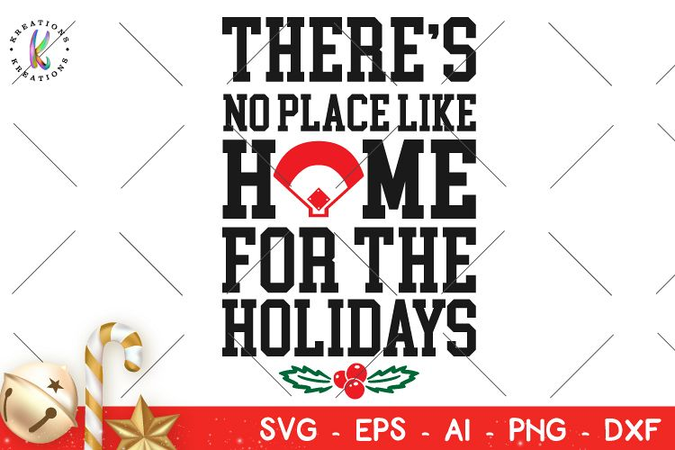 Christmas Svg Theres No Place Like Home For The Holidays