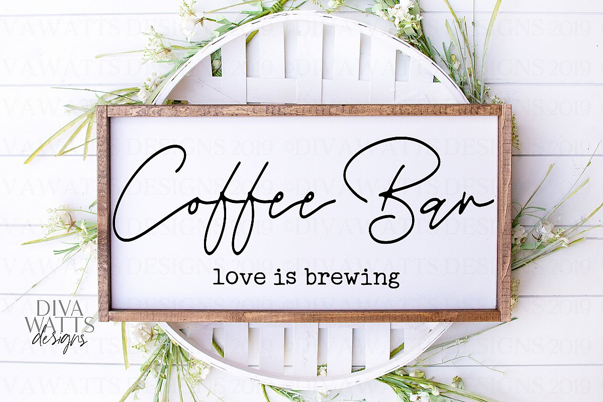 Coffee Bar Love Is Brewing - Kitchen Farmhouse Sign SVG example image 1