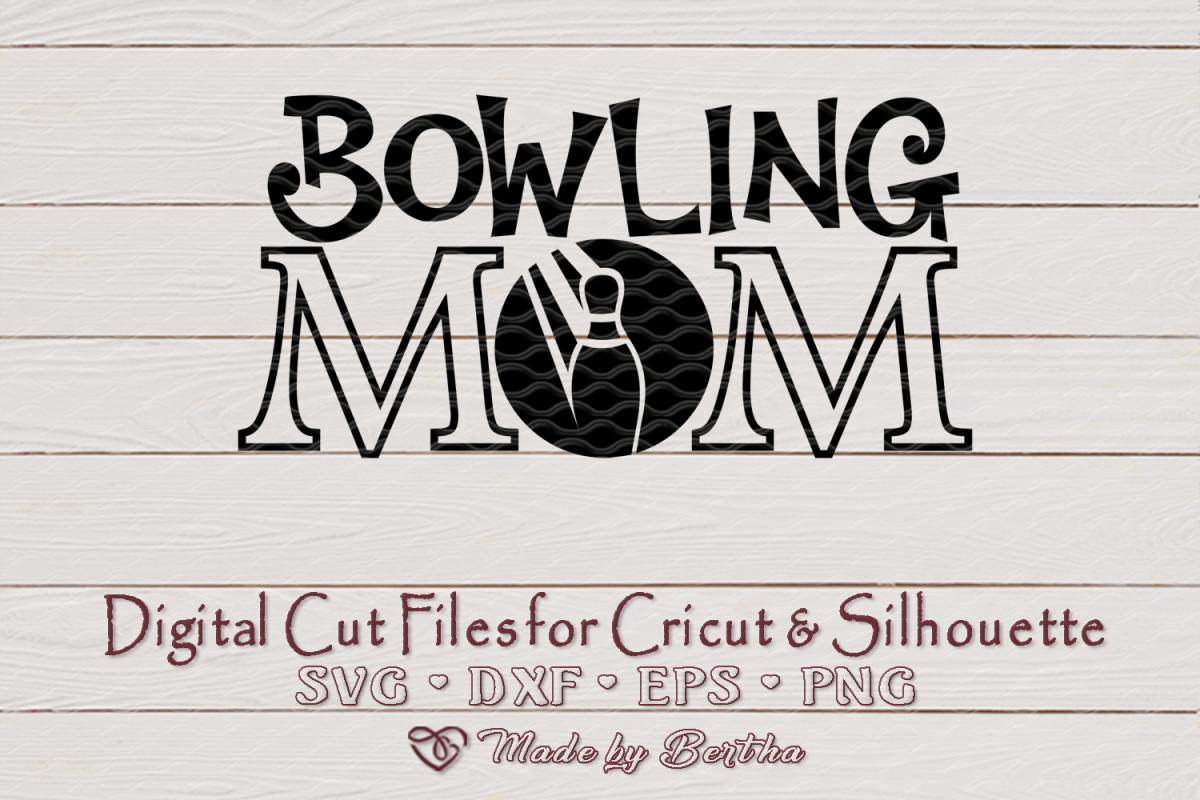 Bowling Mom svg, Mom svg, Bowling Ball SVG - Digital Cut example image 1
