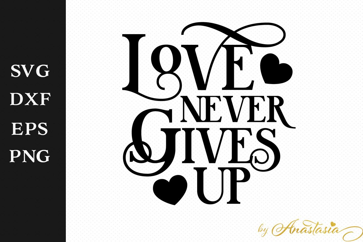 Love never gives up SVG Cut File example image 1