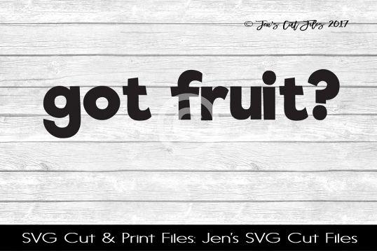 Got Fruit SVG Cut File example image 1