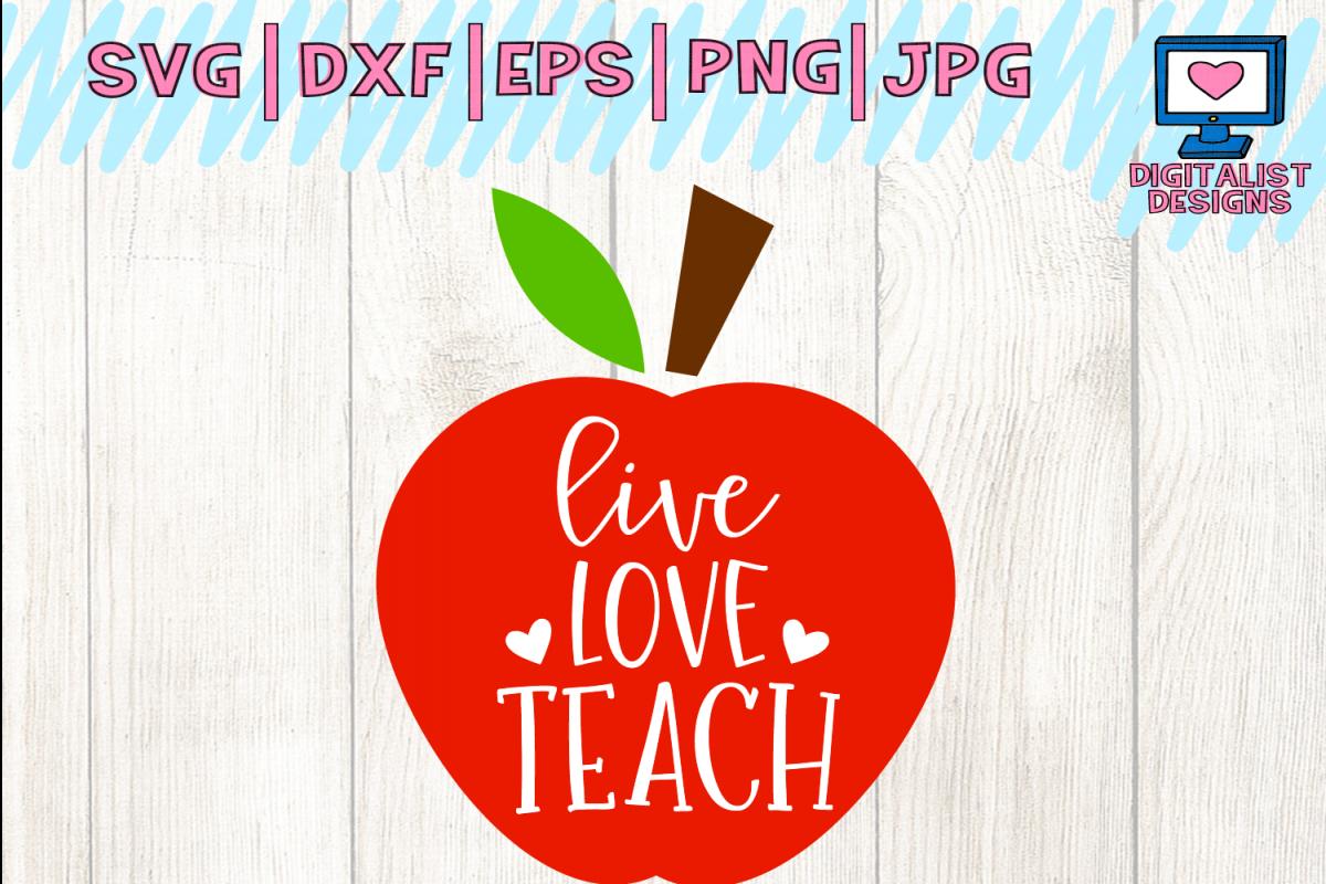 live love teach svg, teacher svg, teacher gift, apple svg example image 1