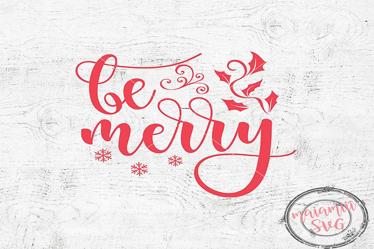 Be Merry Svg, Christmas Cut File, DXF, PNG, EPS example image 1