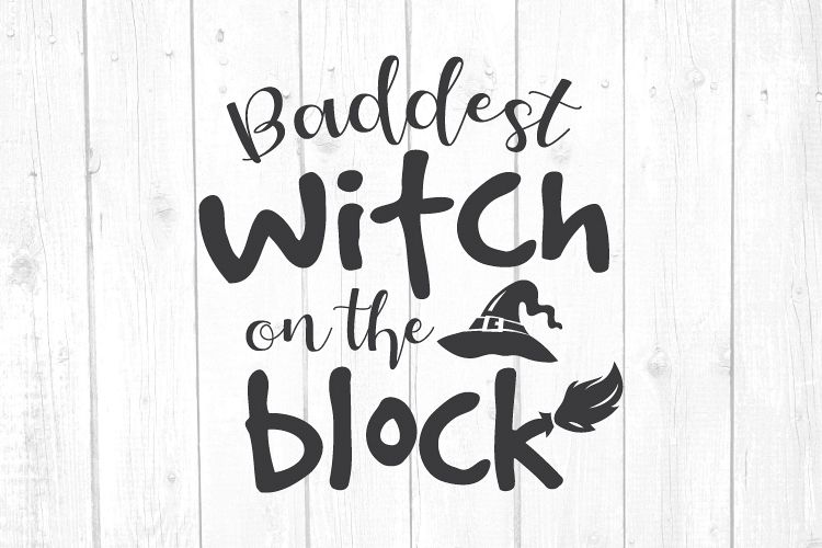 Baddest Witch On The Block Svg, Witch Svg, Svg Files example image 1