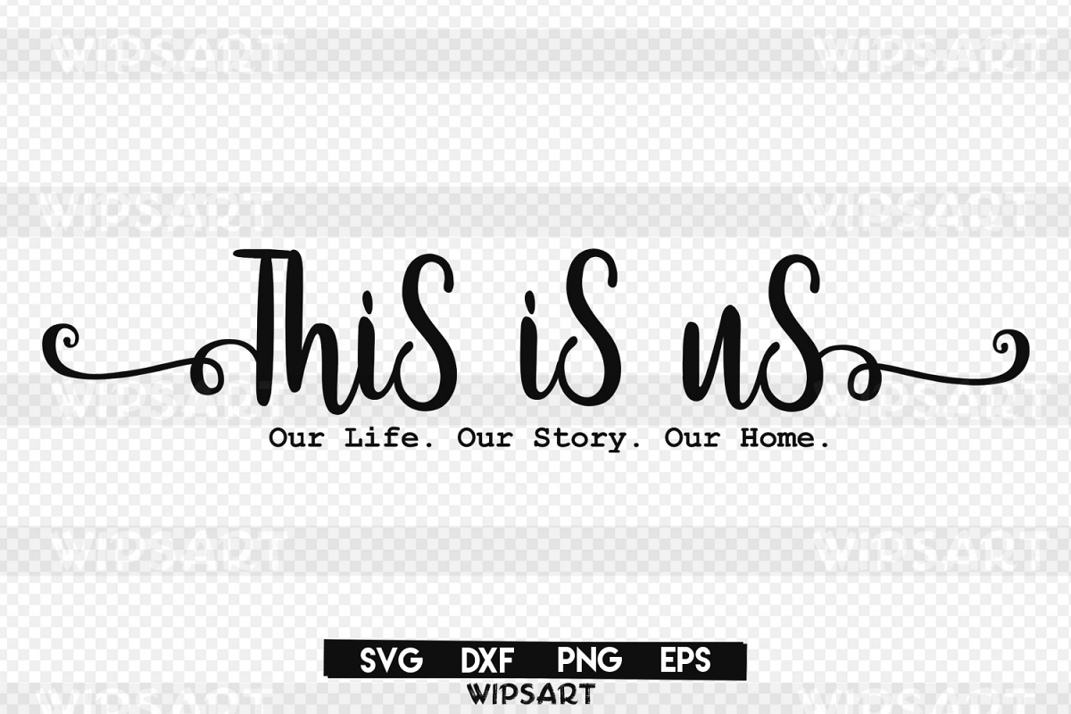 SALE! This is us svg, Our Life. Our Story. Our Home. svg, home svg, family svg, this is us silhouette svg, this is us eps, svg, png, dxf example image 1