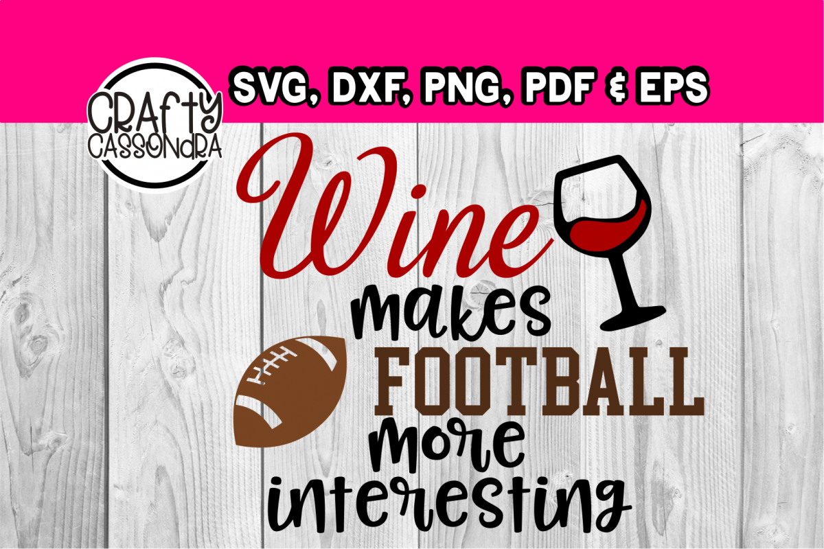 Football svg - wine glass svg - funny quotes - wife quote