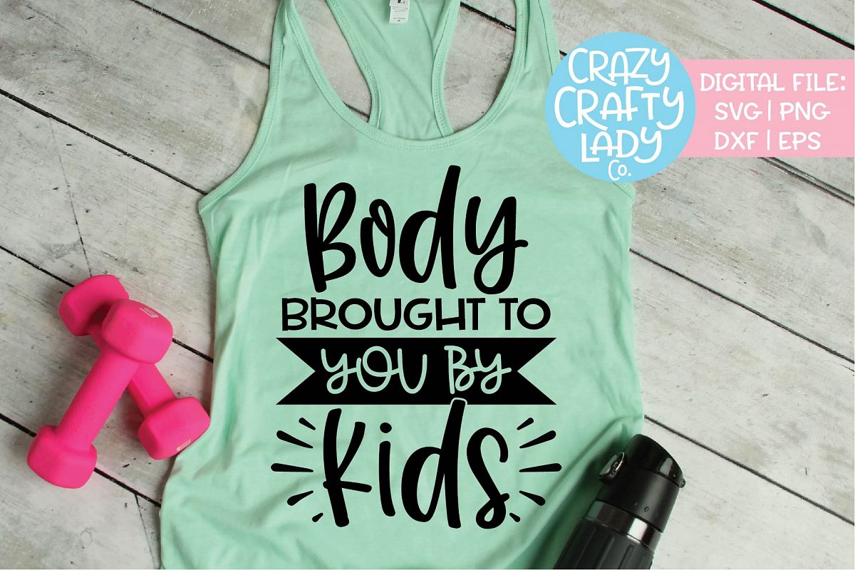 Body Brought to You by Kids Workout SVG DXF EPS PNG Cut File example image 1