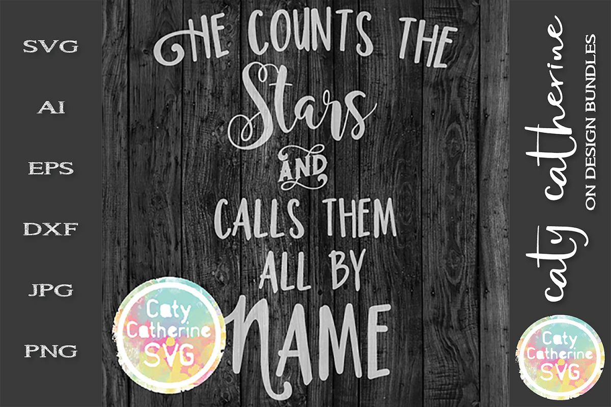 He Counts The Stars And Calls Them All By Name SVG example image 1
