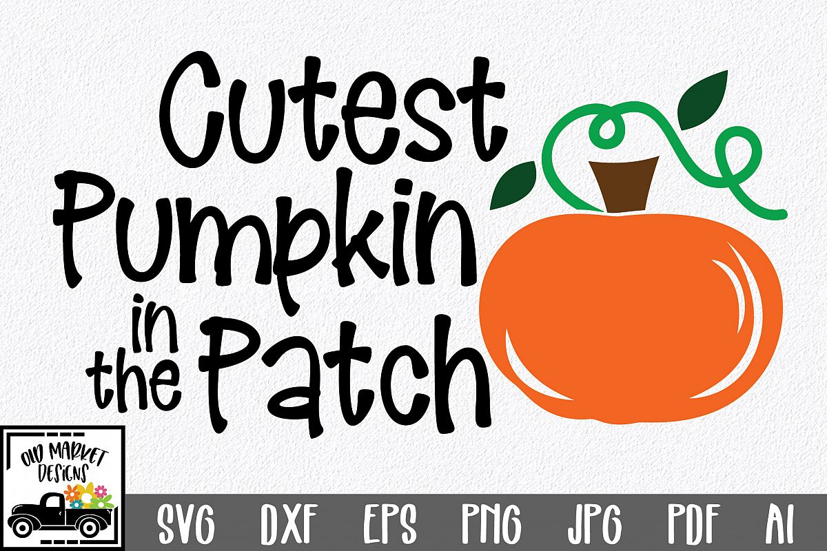 Cutest Pumpkin in the Patch SVG Cut File - Fall Pumpkin SVG example image 1