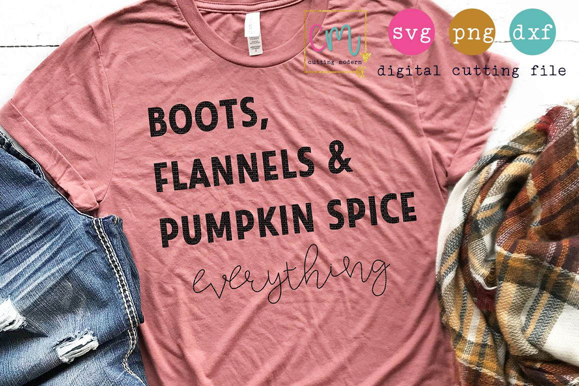Boots Flannels And Pumpkin Spice Everything  example image 1