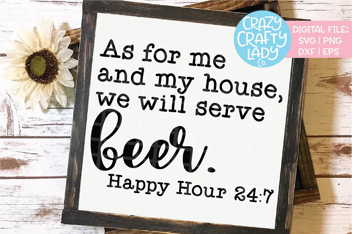 As for Me and My House Serve Beer SVG DXF EPS PNG Cut File example image 1