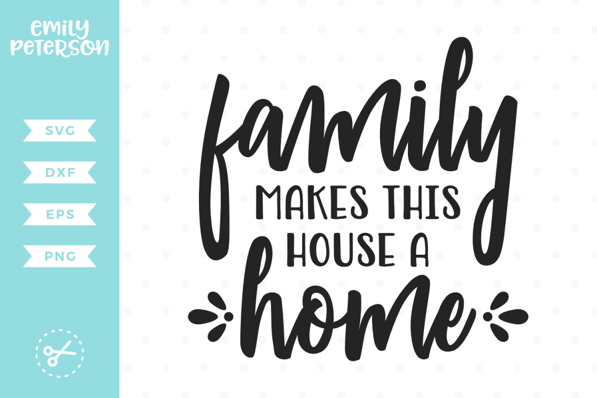 Family Makes This House A Home SVG DXF EPS PNG example image 1