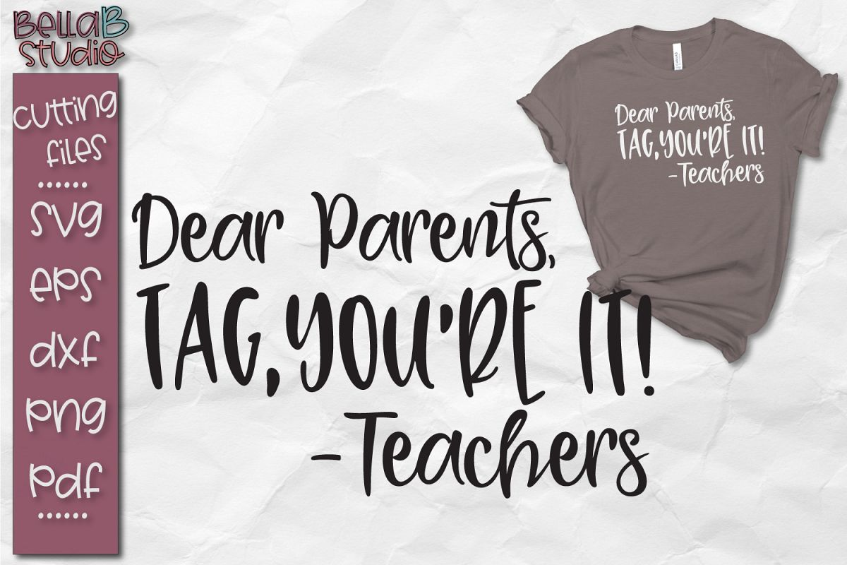 Dear Parents, Tag You're It SVG File, Teacher SVG