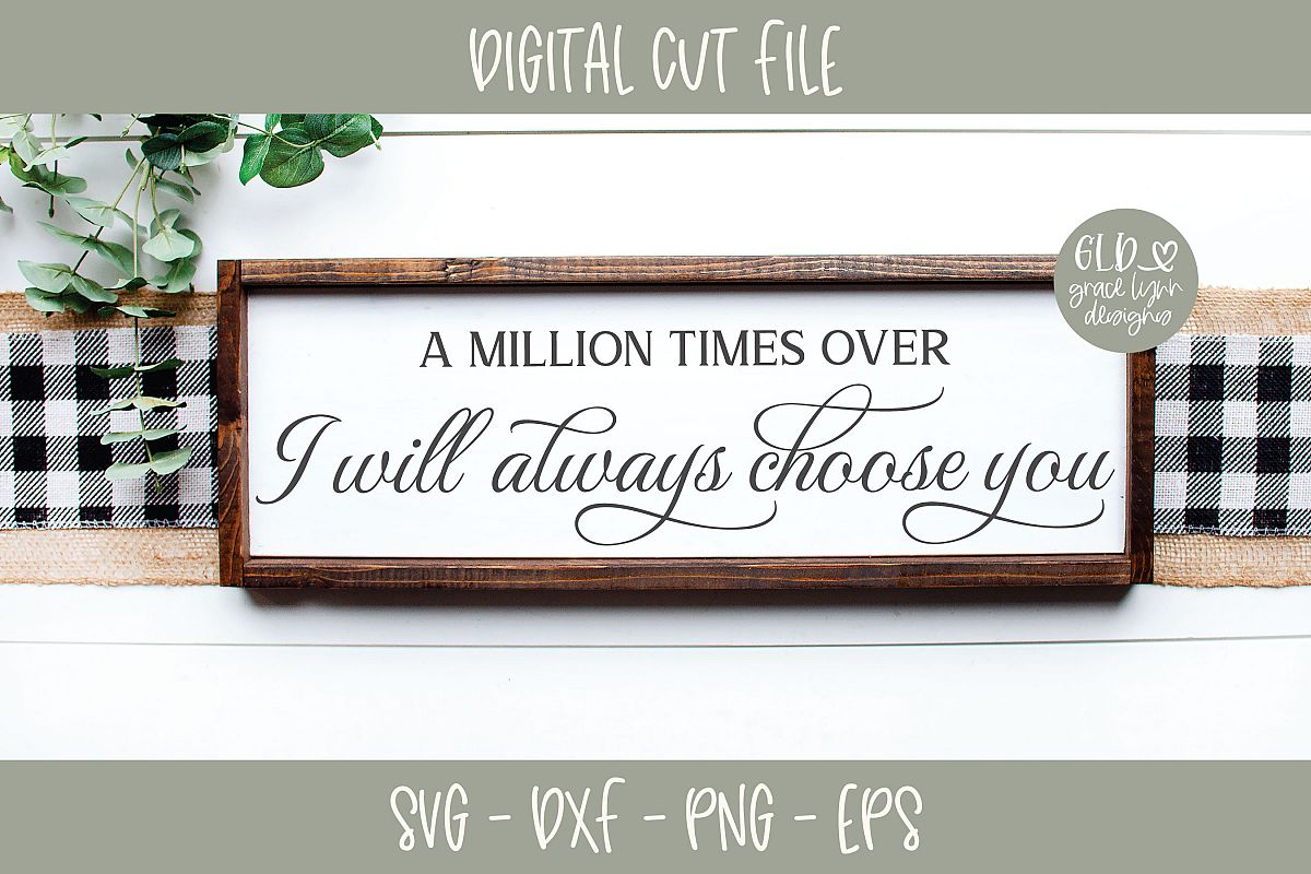 A Million Times Over I Will Always Choose You - Wedding SVG example image 1