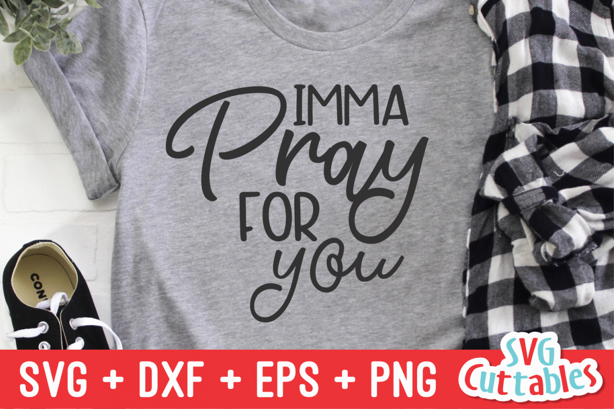 Imma Pray For You | Sarcastic | SVG Cut File example image 1