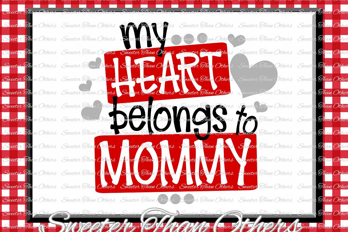 My Heart Belongs to Mommy Svg, Valentines Day svg example image 1