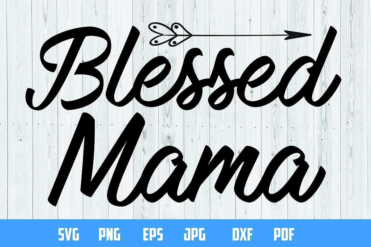 Blessed Mama print design | Cutting Files |  example image 1