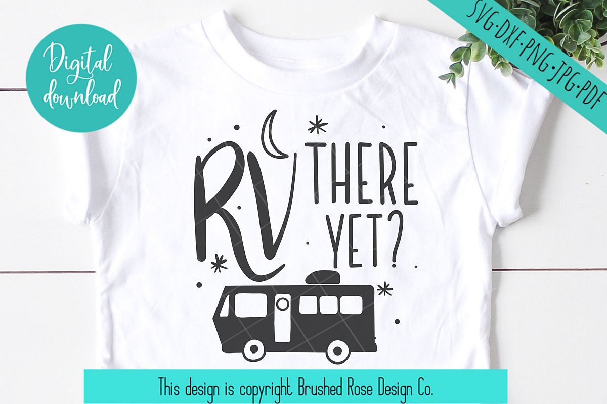 RV there yet? - Camping svg, camper svg, svg file, clip art example image 1