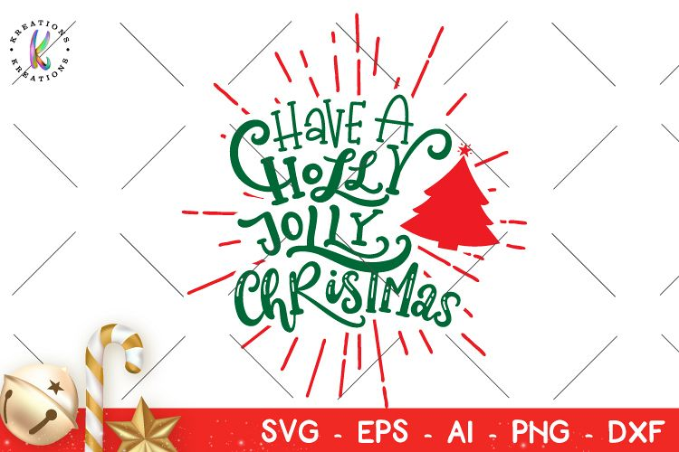 A Holly Jolly Christmas.Christmas Svg Have A Holly Jolly Christmas Svg Hand Drawn