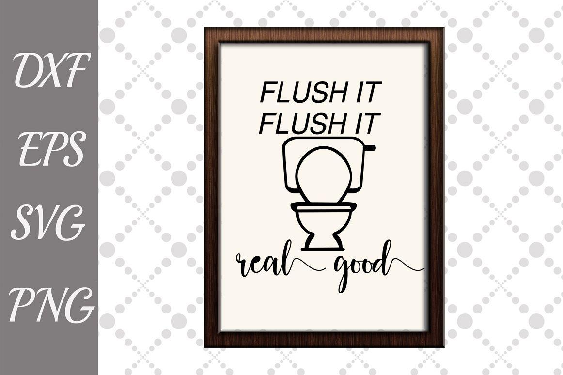 Bathroom Sign Svg, FUNNY BATHROOM SVG, Flush It Real Good Sv example image 1