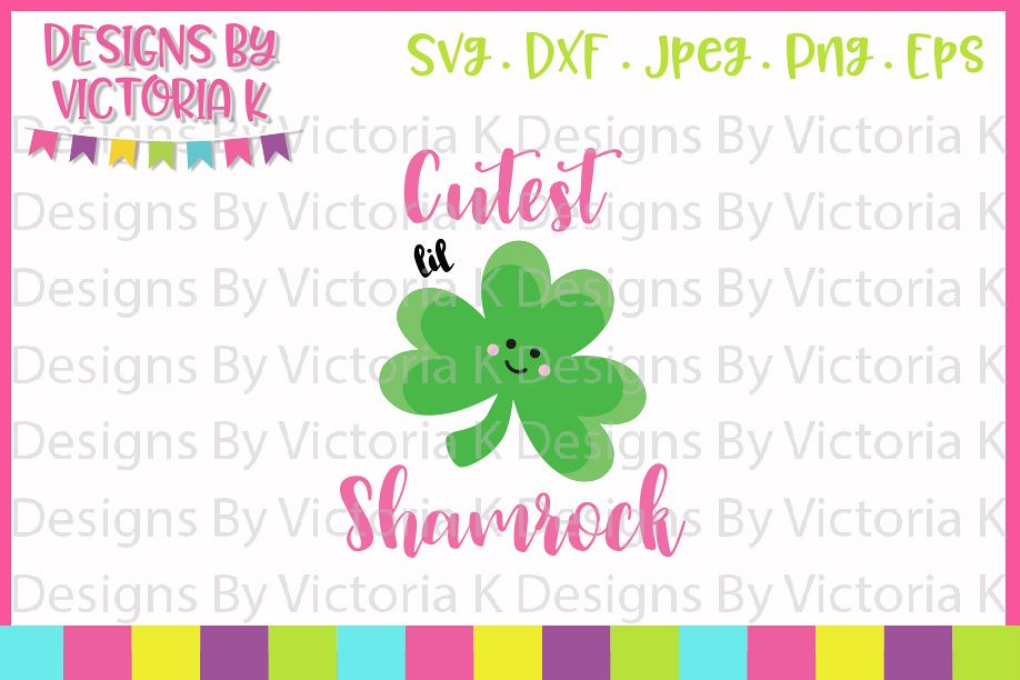 St Patrick's Day, Cutest Lil Shamrock, SVG, DXF, PNG example image 1