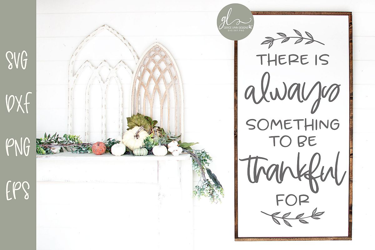 There Is Always Something To Be Thankful For - SVG example image 1