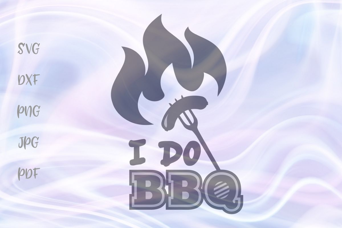 I Do BBQ Funny Grill Master Apron Sign Cut File SVG DXF PNG