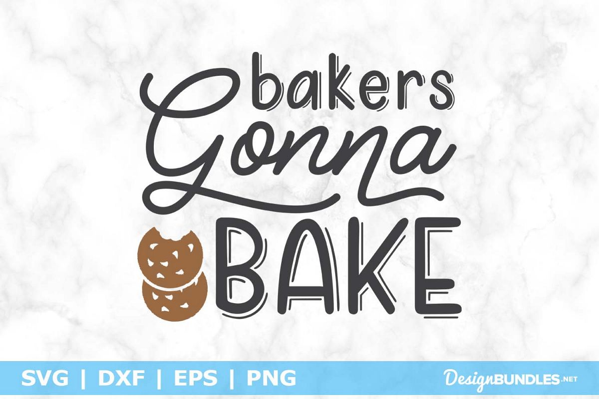 Bakers Gonna Bake SVG File example image 1