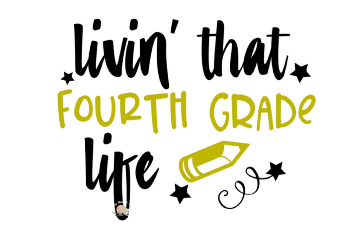 Living that Fourth grade life svg first | Design Bundles