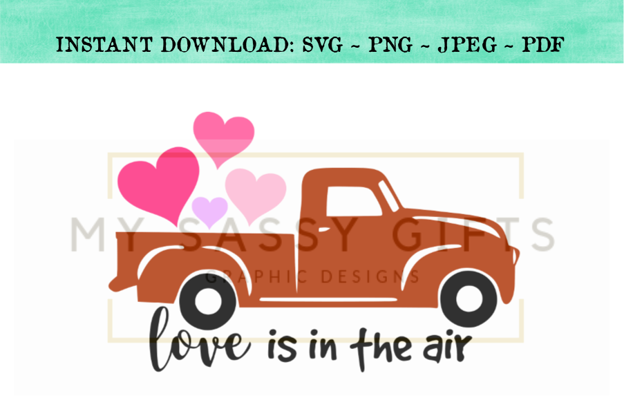 Love Is In The Air Valentine S Day Red Truck Svg Cuttable