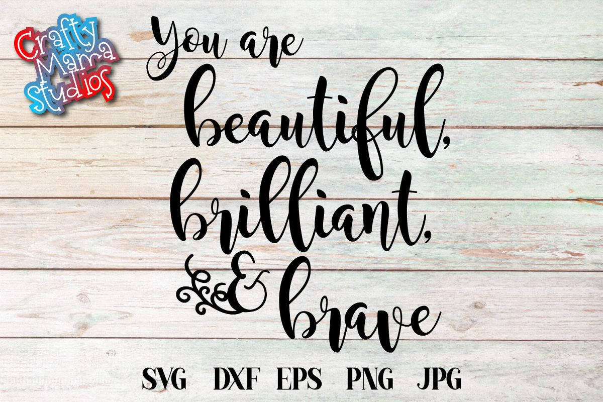 You Are Beautiful Brilliant And Brave SVG, Sublimation, PNG example image 1