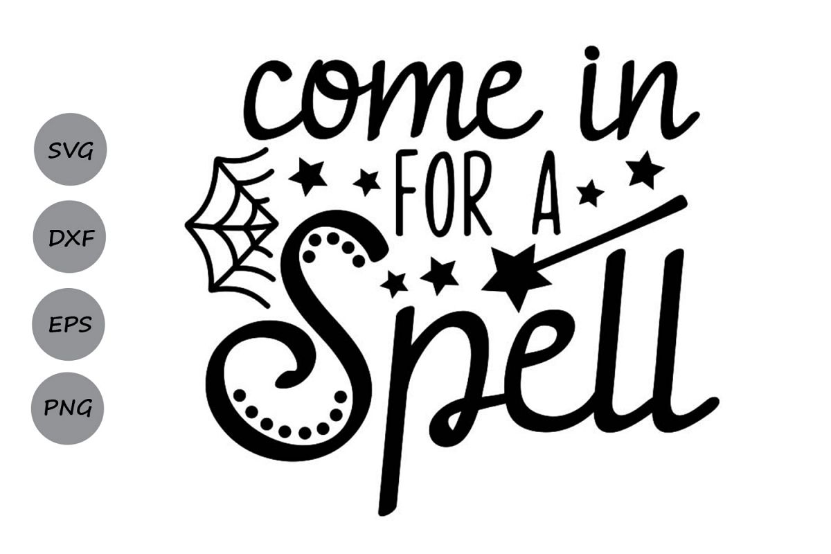 Come In For A Spell Svg, Halloween Svg, Hocus Pocus Svg. example image 1