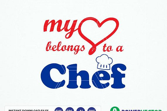 My Heart Belongs To A Chef Design Svg Dxf Eps Png Files Easily