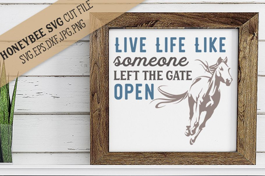 Live life like someone left the gate open example image 1