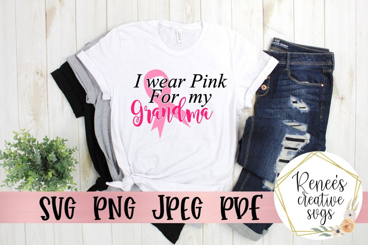 I wear pink for my grandma|Breast cancer awareness SVG example image 1