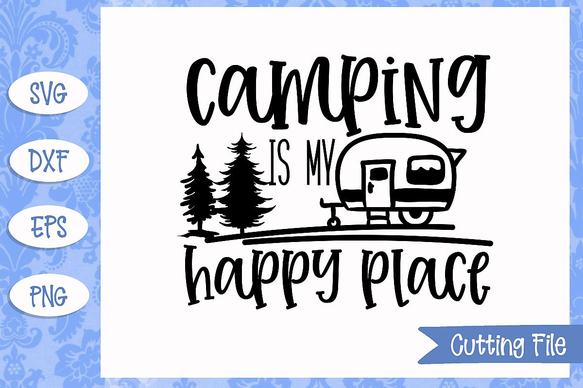 Camping is my happy place SVG File example image 1