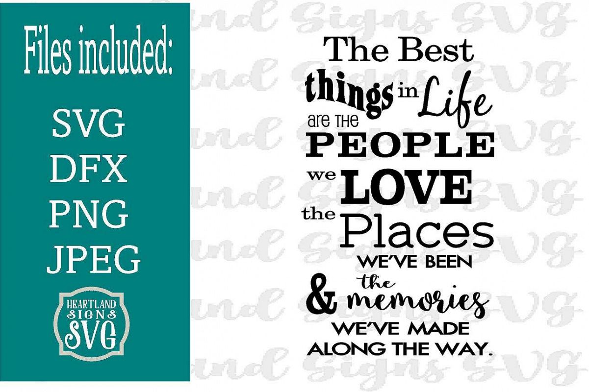 Best Things In Life Places People Memories SVG example image 1