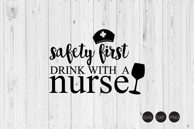 Safety First Drink With A Nurse SVG example image 1