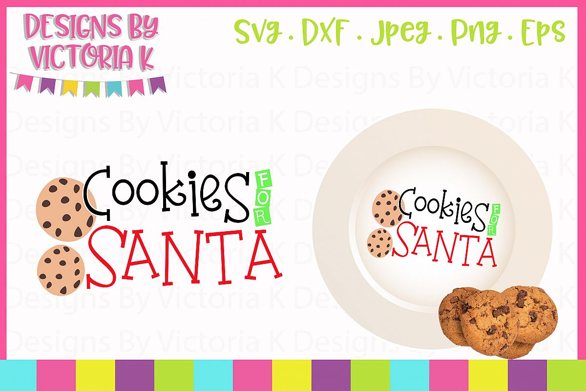Cookies For Santa Christmas Svg Dxf Png