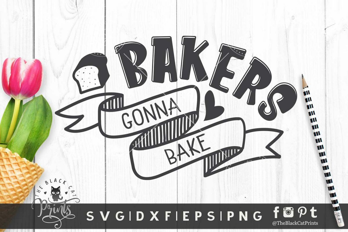 Bakers Gonna Bake SVG DXF EPS PNG example image 1