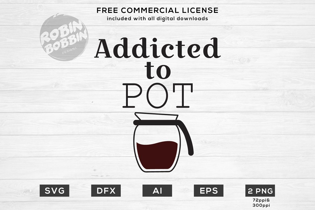 Addicted to Pot Design for T-Shirt, Hoodies, Mugs and more example image 1