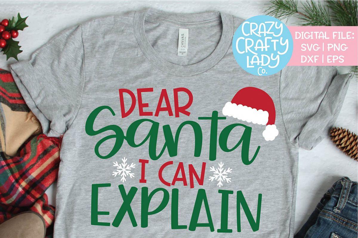 Dear Santa I Can Explain Christmas SVG DXF EPS PNG Cut File example image 1