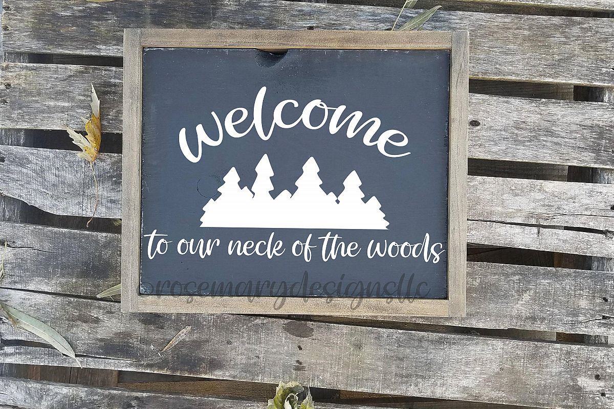 Welcome to our neck of the woods SVG example image 1