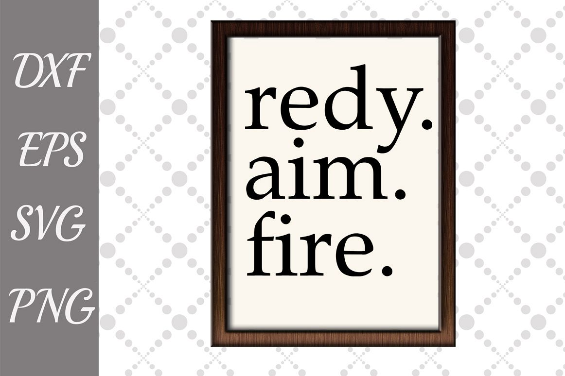 Ready aim fire Sign Svg, BATHROOM SIGN SVG, Bathroom Humor S example image 1