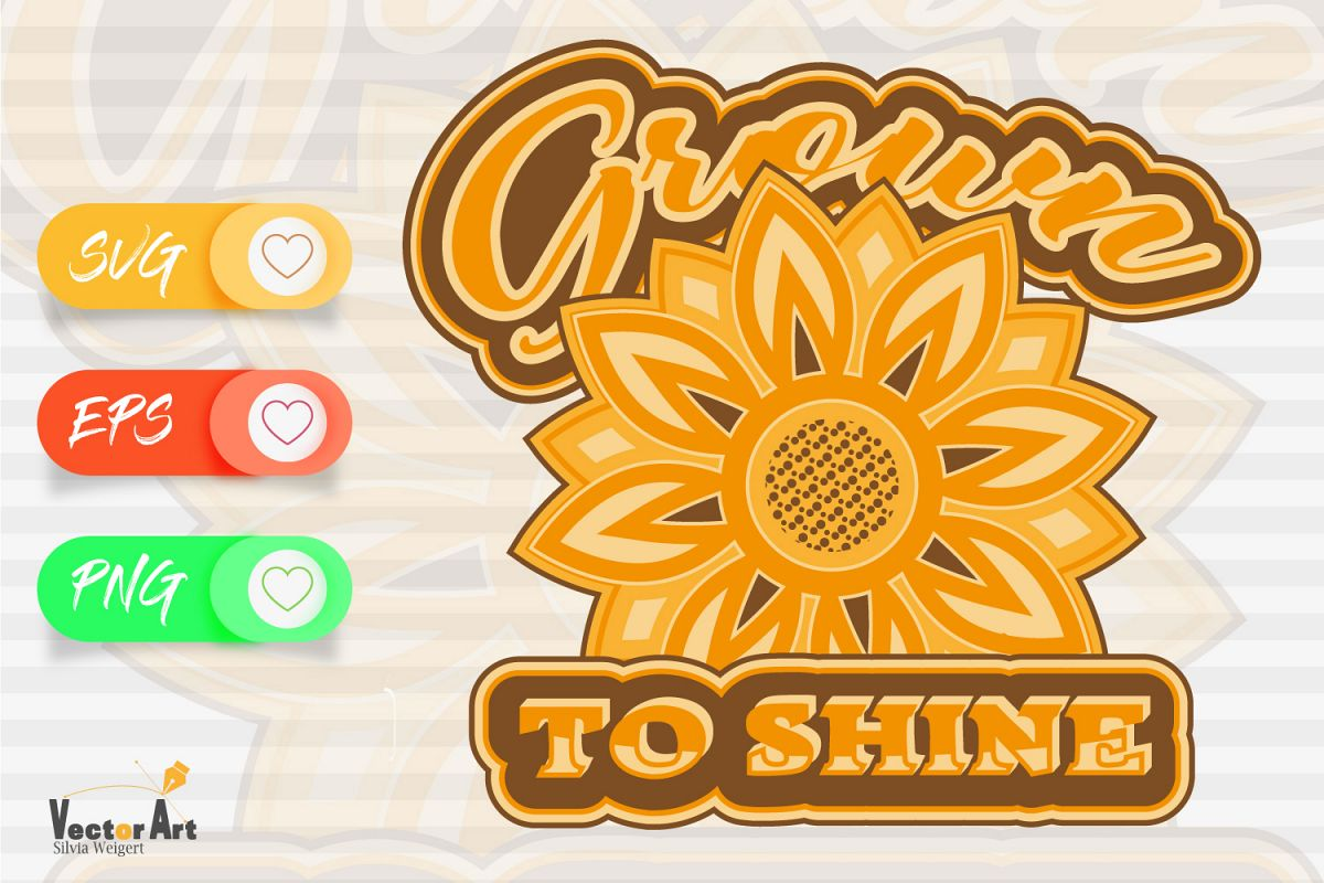 Sunflower - Grown to Shine - Cutting or Sublimation example image 1